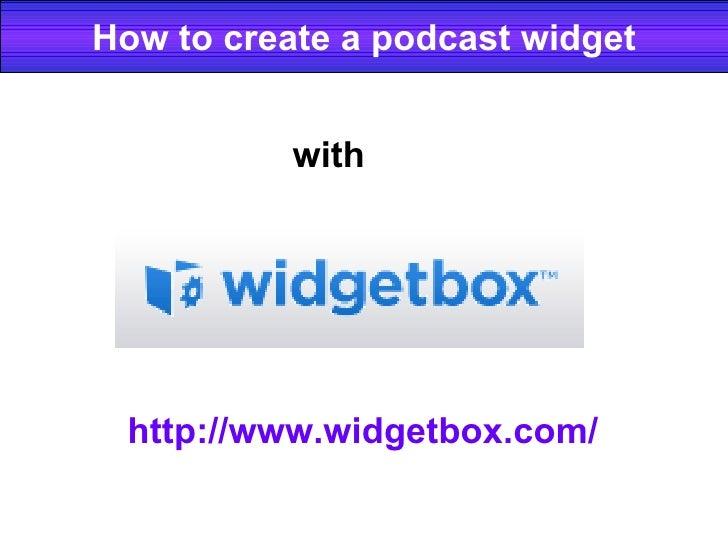 Create A Podcast Widget