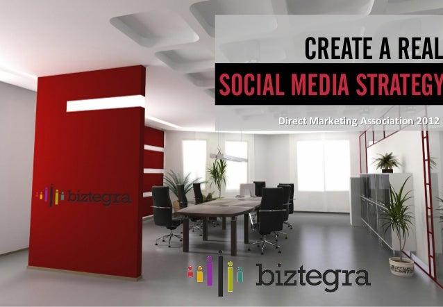 Create a real social media strategy   direct marketing association 2012 presentation
