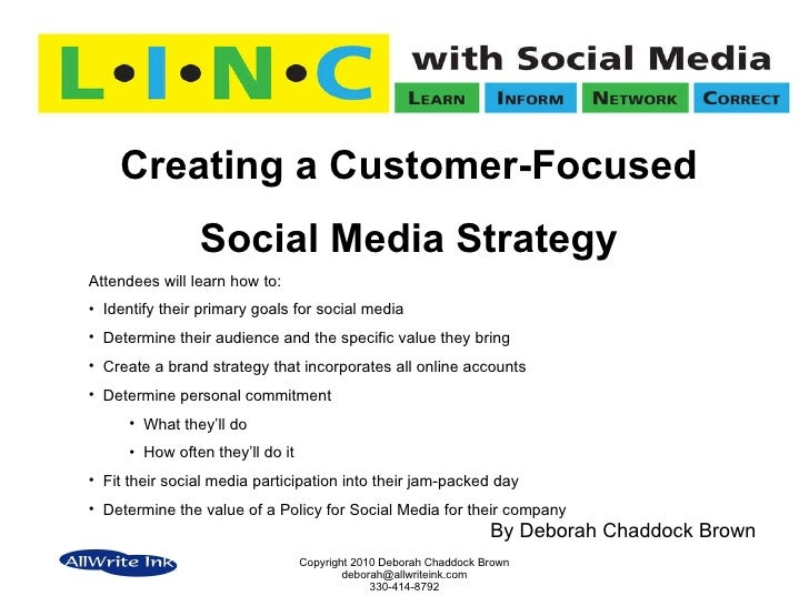 By Deborah Chaddock Brown <ul><li>Creating a Customer-Focused </li></ul><ul><li>Social Media Strategy </li></ul><ul><li>At...