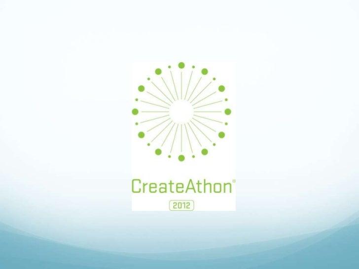 CreateAthon 2012 Preview Presentation