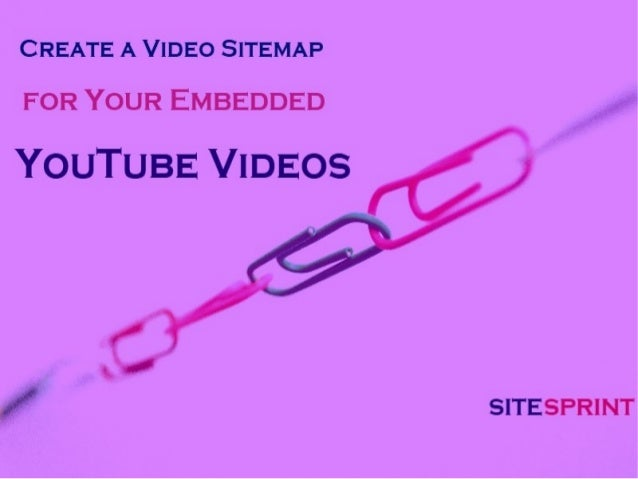 Create a video sitemap for your embedded you tube videos