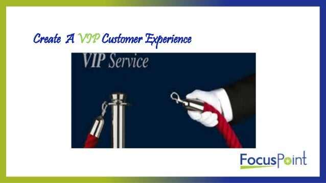 Create A VIP Customer Experience