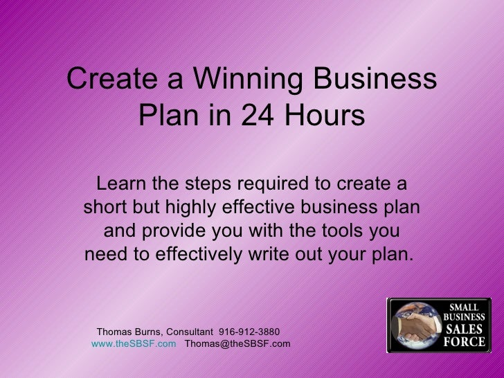 Create a Winning Business Plan in 24 Hours Learn the steps required to create a short but highly effective business plan a...