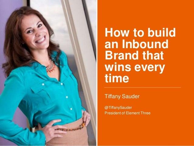 Create a Winning Inbound Brand by Tiffany Sauder