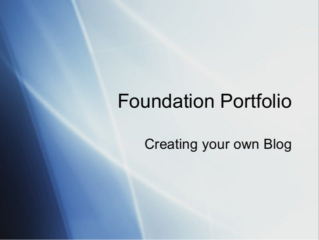 Foundation Portfolio Creating your own Blog