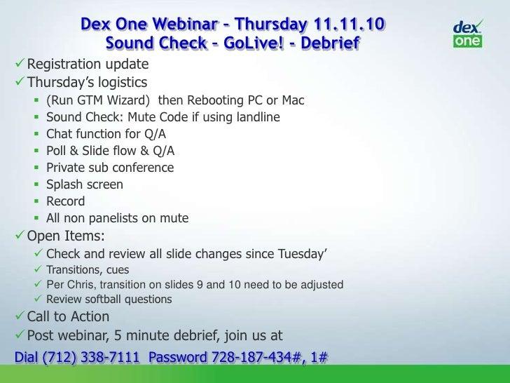 Dex One Webinar – Thursday 11.11.10Sound Check – GoLive! - Debrief<br /><ul><li>Registration update