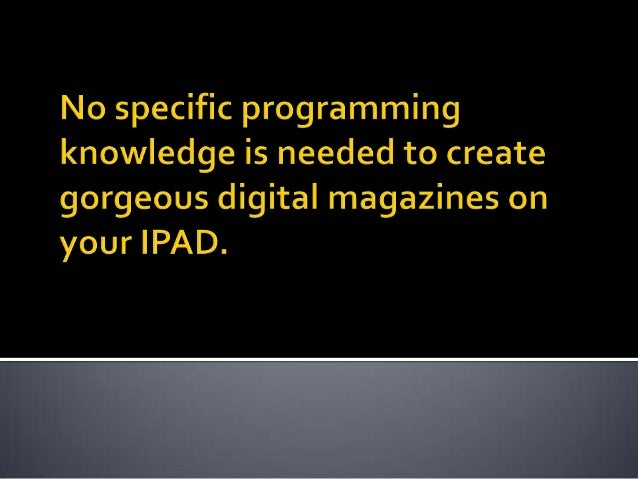 a simple and worthwhile experience to convert pdf files into digital magzine on your ipad