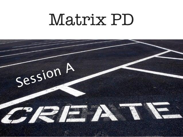 Matrix PD -  Create IT A
