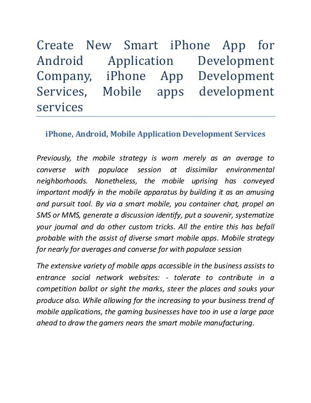 Create new smart i phone app for android application development company, iphone app development services, mobile apps development services