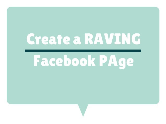 Create a RAVING Facebook PAge