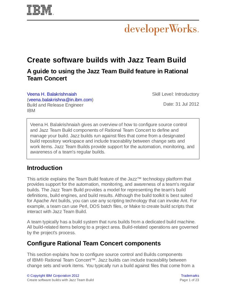 Create software builds with Jazz Team BuildA guide to using the Jazz Team Build feature in RationalTeam ConcertVeena H. Ba...
