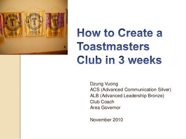 Dzung Vuong ACS (Advanced Communication Silver) ALB (Advanced Leadership Bronze) Club Coach Area Governor November 2010