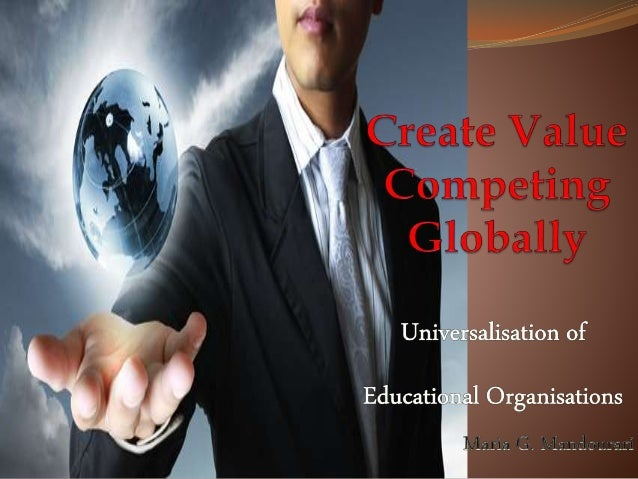 Create Value Competing Globally