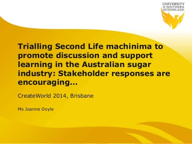 Trialling Second Life machinima to promote discussion and support learning in the Australian sugar industry: Stakeholder r...