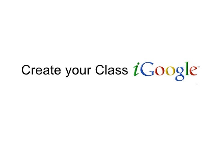 Create Your Class iGoogle