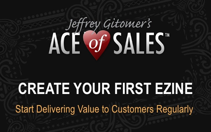 CREATE YOUR FIRST EZINE Start Delivering Value to Customers Regularly
