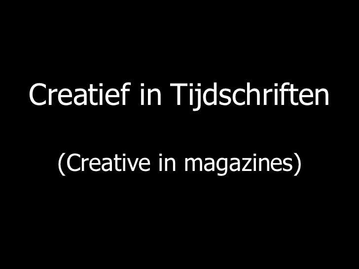 Creatief in Tijdschriften (Creative in magazines)