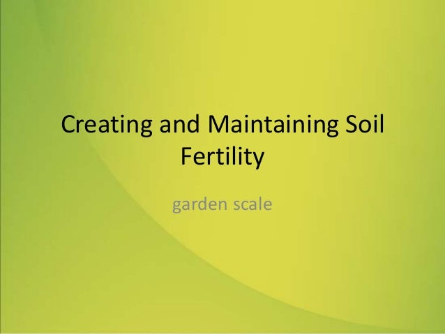 Creating and Maintaining Soil Fertility garden scale