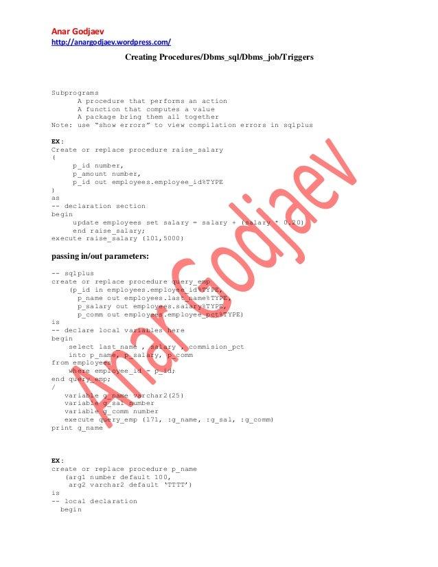 Anar Godjaev http://anargodjaev.wordpress.com/  Creating Procedures/Dbms_sql/Dbms_job/Triggers  Subprograms A procedure th...