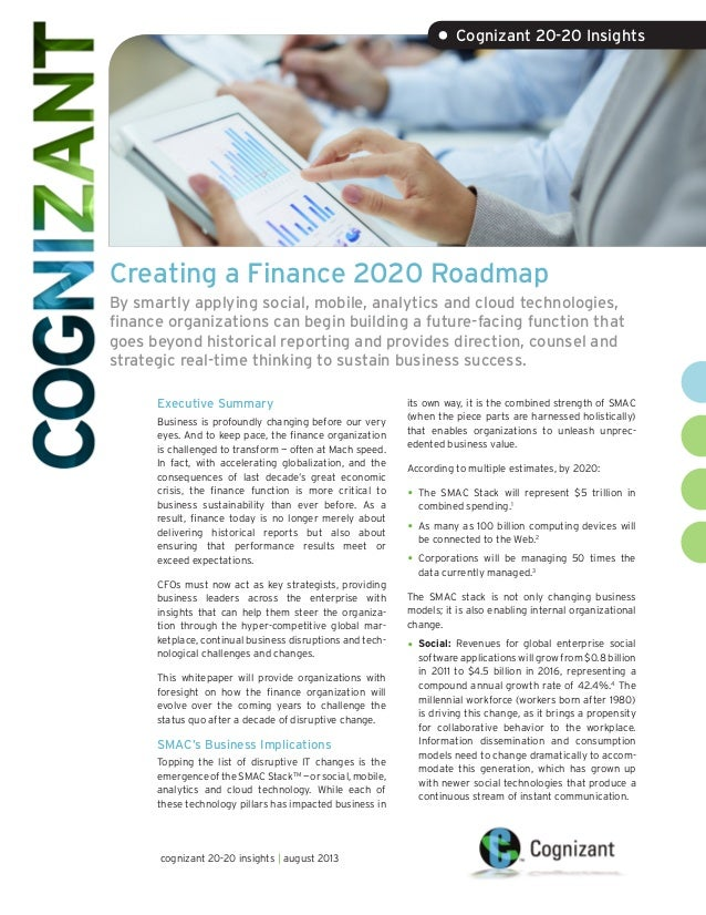 Creating a Finance 2020 Roadmap By smartly applying social, mobile, analytics and cloud technologies, finance organization...