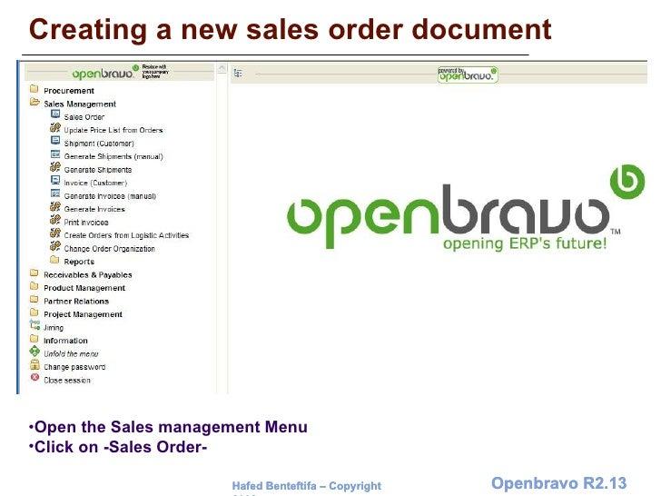 Creating a new sales order document <ul><li>Open the Sales management Menu </li></ul><ul><li>Click on -Sales Order- </li><...