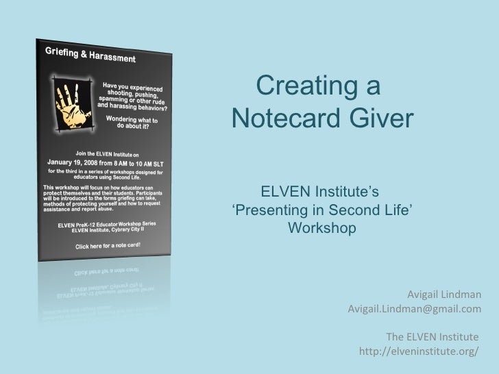 Creating a  Notecard Giver ELVEN Institute's  'Presenting in Second Life' Workshop Avigail Lindman [email_address] The ELV...