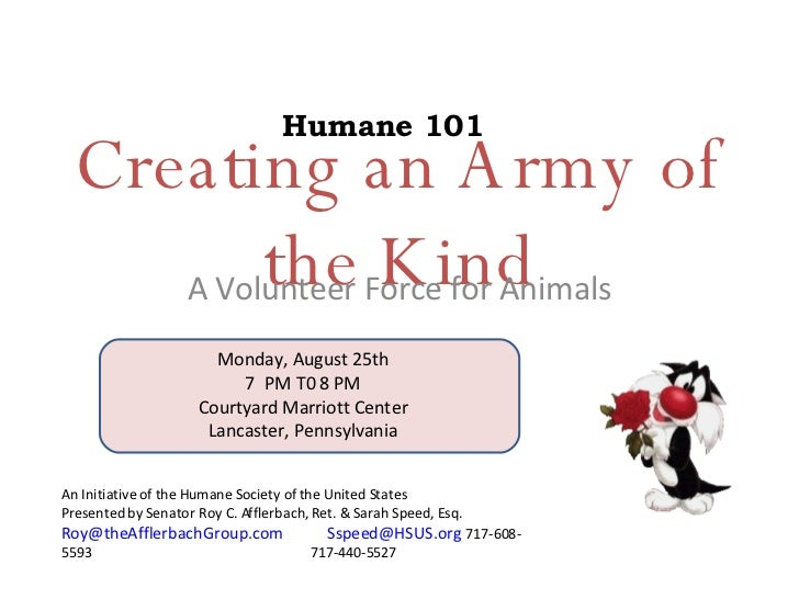 Creating an Army of the Kind A Volunteer Force for Animals An Initiative of the Humane Society of the United States Presen...