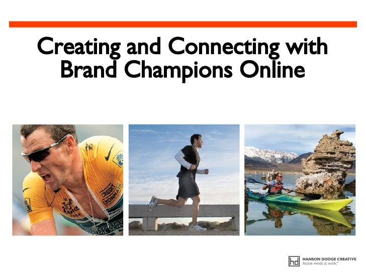 Creating and Connecting With Brand Champions With Your Web Site and Social Media