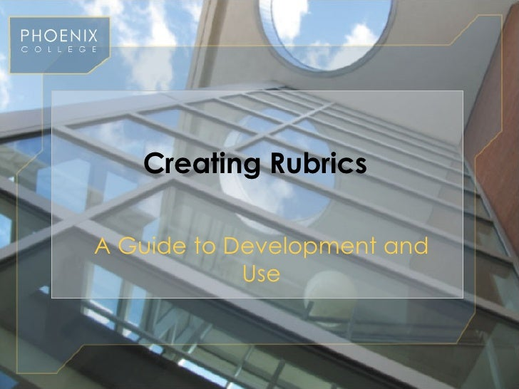 Creating Rubrics A Guide to Development and Use