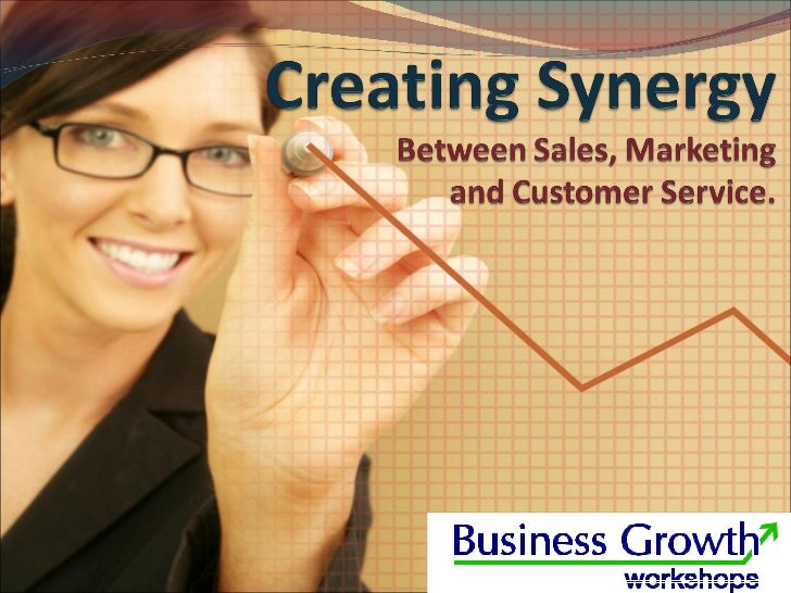 Creating synergy - Between Sales, Marketing & Customer Service