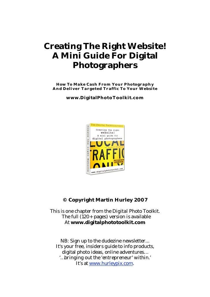 Creating The Right Website!   A Mini Guide For Digital       Photographers      How To Ma ke Cas h F ro m Yo u r P ho tog ...