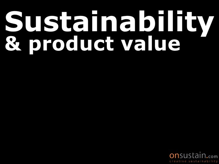 Sustainability & product value