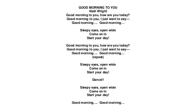 Just Wanna Say Good Morning Good Morning to You i Just