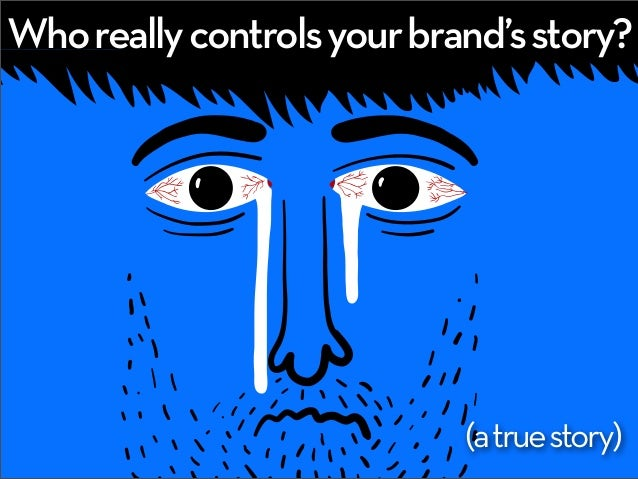 Creating a brand — who really controls your brand's story