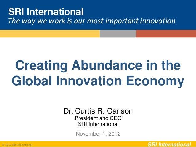 The way we work is our most important innovation       Creating Abundance in the       Global Innovation Economy          ...