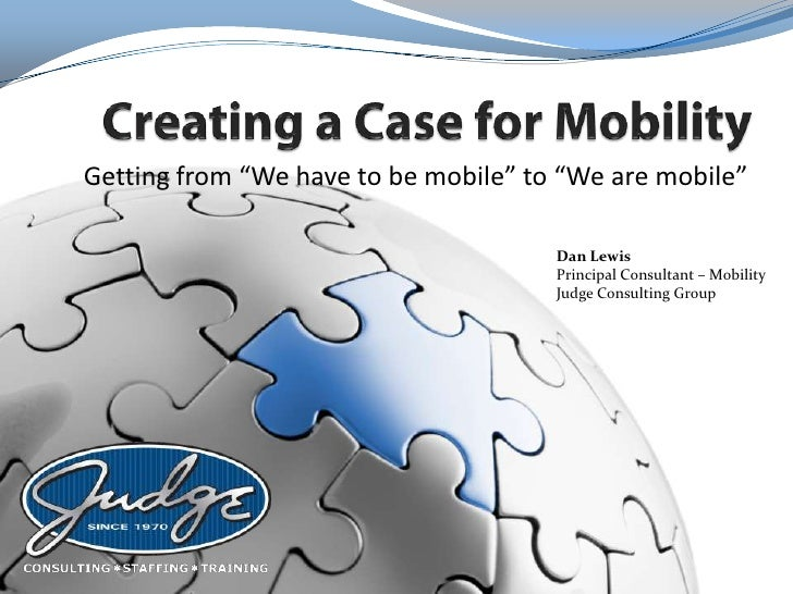 "Getting from ""We have to be mobile"" to ""We are mobile""                                      Dan Lewis                     ..."
