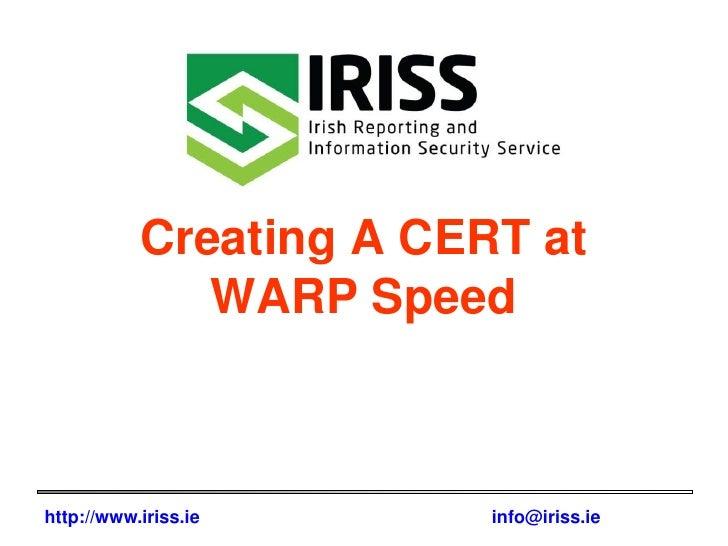 Creating A CERT at WARP Speed<br />