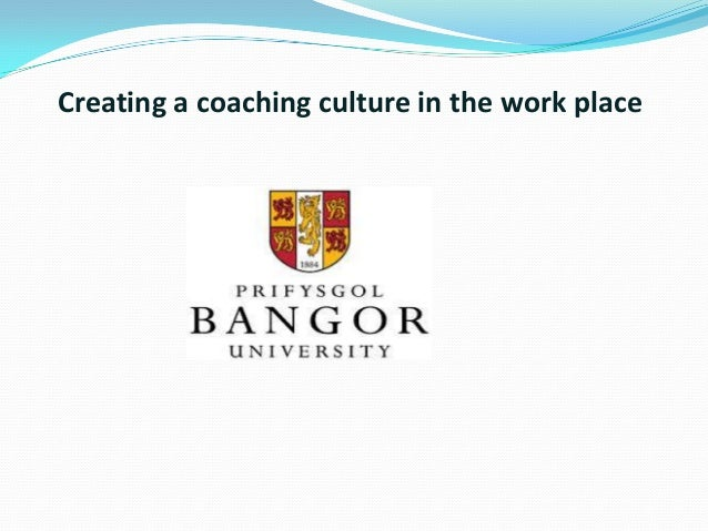 Creating a coaching culture in the work place
