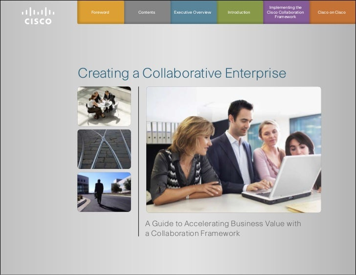 Implementing the  Foreword   Contents   Executive Overview   Introduction   Cisco Collaboration   Cisco on Cisco          ...