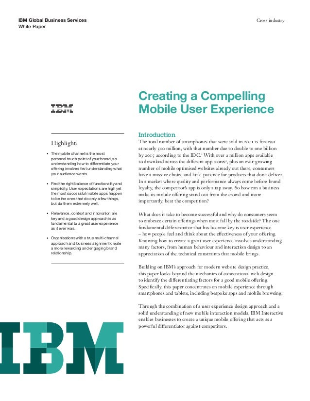 IBM Global Business Services Cross industry White Paper Creating a Compelling Mobile User Experience Introduction The tota...