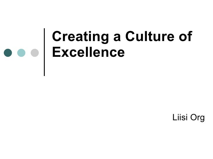 Creating a Culture of Excellence Liisi Org