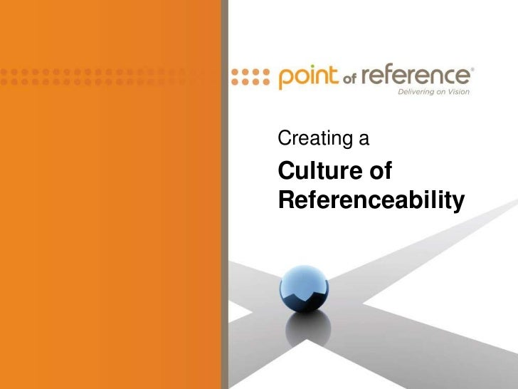 Creating a Culture of Referenceability