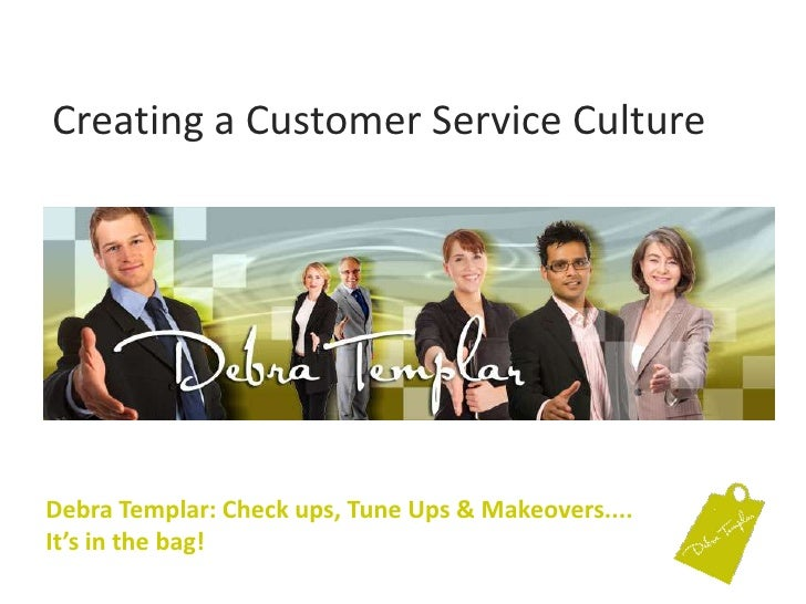 creating a culture of customer care essays Customer service can be evaluated in many ways by first monitoring and then assessing the performance of customer service personnel product knowledge good customer service is rooted in how well your employees can confidently explain the company's products and services.