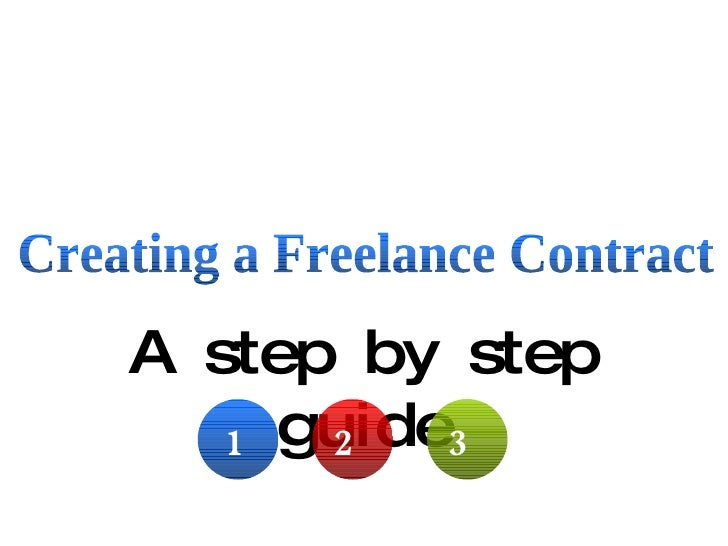 A step by step guide Creating a Freelance Contract 1 2 3