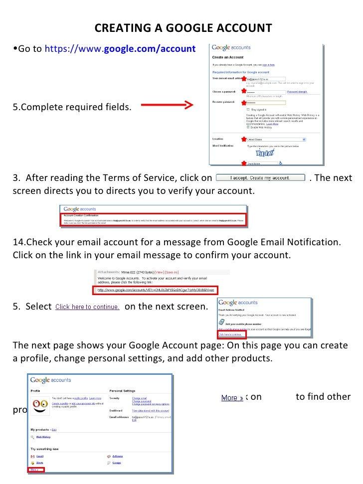 <ul><li>CREATING A GOOGLE ACCOUNT </li></ul><ul><li>Go to  https://www. google .com/ account   </li></ul><ul><li>Complete ...