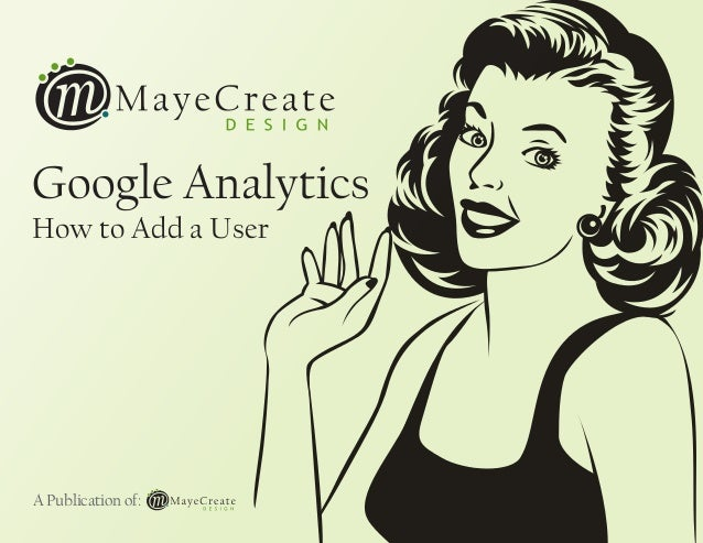 How to Add a User Google Analytics A Publication of: