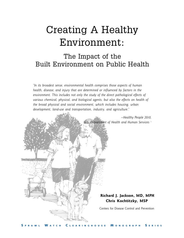 Creating A Healthy                   Environment:                   The Impact of the          Built Environment on Public...