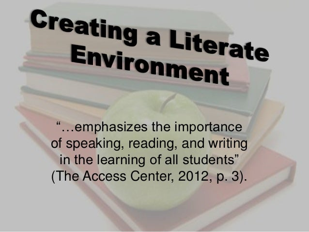 """""""…emphasizes the importanceof speaking, reading, and writing  in the learning of all students""""(The Access Center, 2012, p...."""
