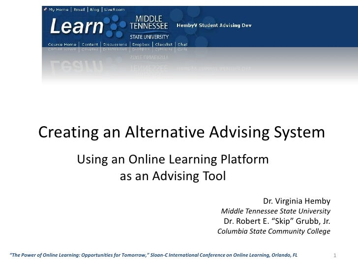 Creating an Alternative Advising System<br />Using an Online Learning Platform<br />as an Advising Tool<br />Dr. Virginia ...