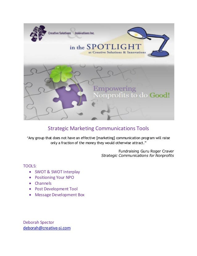 "Strategic Marketing Communications Tools""Any group that does not have an effective [marketing] communication program will ..."